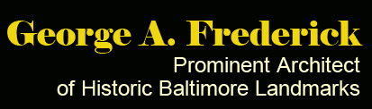 George A Frederick: Prominent Baltimore Architect
